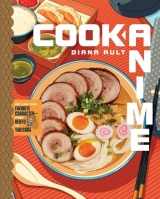 Артбук «Cook Anime: Eat Like Your Favorite Character―From Bento to Yakisoba» [USA IMPORT]