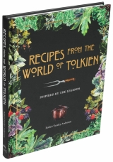 Артбук «Recipes from the World of Tolkien: Inspired by the Legends» [USA IMPORT]