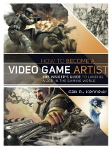 Артбук «How to Become a Video Game Artist: The Insider's Guide to Landing a Job in the Gaming World» [USA IMPORT]